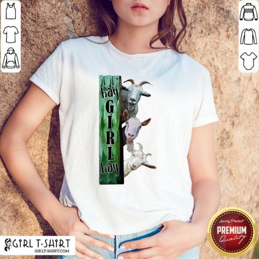 Goats Hey Girl Hay Shirt