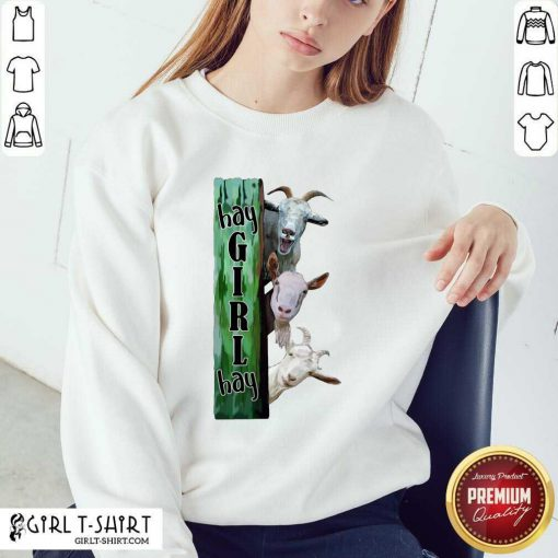 Goats Hey Girl Hay Sweatshirt