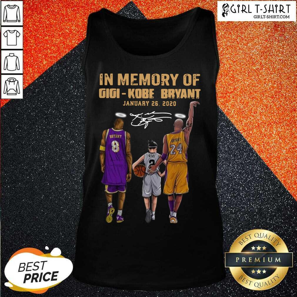 In Memory Of Gigi Kobe Bryant January 26 2020 Signature Tank Top