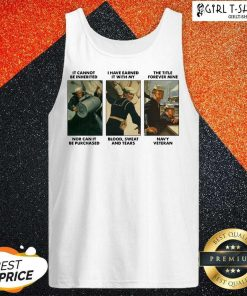 It Cannot Be Inherited I Have Earned It With My Navy Veteran Tank Top