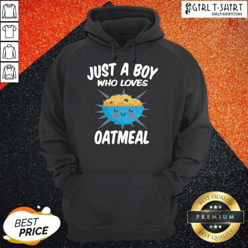 Just A Boy Who Loves Oatmeal Hoodie- Design By Girltshirt.com