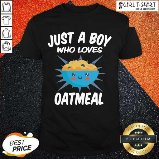 Just A Boy Who Loves Oatmeal Shirt - Design By Girltshirt.com