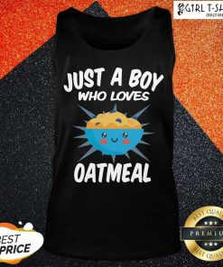 Just A Boy Who Loves Oatmeal Tank Top- Design By Girltshirt.com