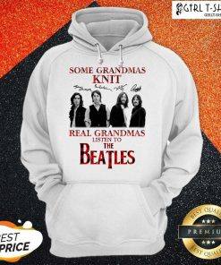Some Grandmas Knit Real Grandmas Listen To The Beatles Signatures Hoodie-Design By Girltshirt.com