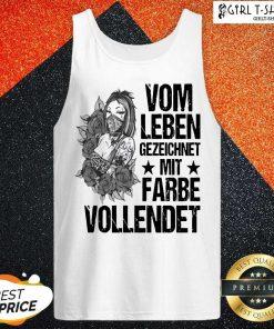 Vom Leben Gezeichnet Mit Farbe Vollendet Tank Top - Design By Girltshirt.com