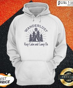 Wanderlust Campground Keep Calm And Camp On Hoodie- Design By Girltshirt.com