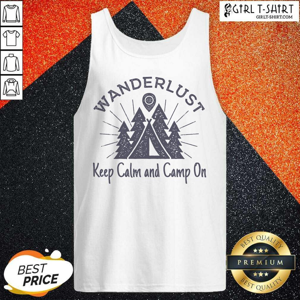 Wanderlust Campground Keep Calm And Camp On Tank Top - Design By Girltshirt.com