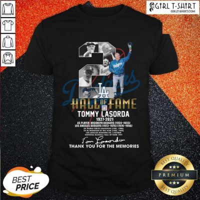 2 Hall Of Fame Tommy Lasorda 1927 2021 Thank You For The Memories Signature Shirt-Design By Girltshirt.com