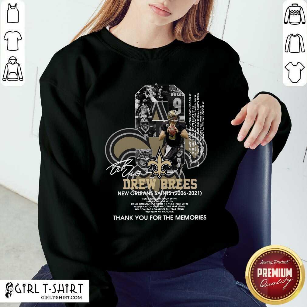9 Drew Brees New Orleans Saints 2006 2021 Thank You For The Memories Signatures Sweatshirt