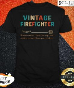 Vintage Firefighter Definition Knows More Than He Says Notices Shirt
