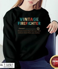 Vintage Firefighter Definition Knows More Than He Says Notices Sweatshirt
