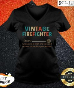 Vintage Firefighter Definition Knows More Than He Says Notices V-neck