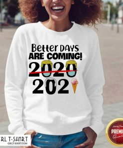 Better Days Are Coming 2020 2021 V-neck - Design By Girltshirt.com