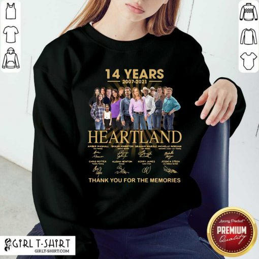 14 Years 2007 2021 Heartland Thank You For The Memories Signatures Sweatshirt
