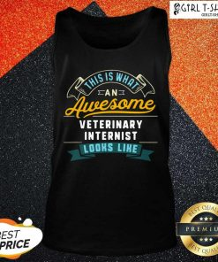 This Is What An Awesome Veterinary Internist Looks Like Job Occupation Tank Top - Design By Girltshirt.com