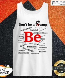 Dont Be A Trump Compassionate Honest Diplomatic Empathetic Election Tank Top - Design By Girltshirt.com