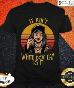 Drexl Spivey It Aint White Boy Day Is It Vintage Shirt