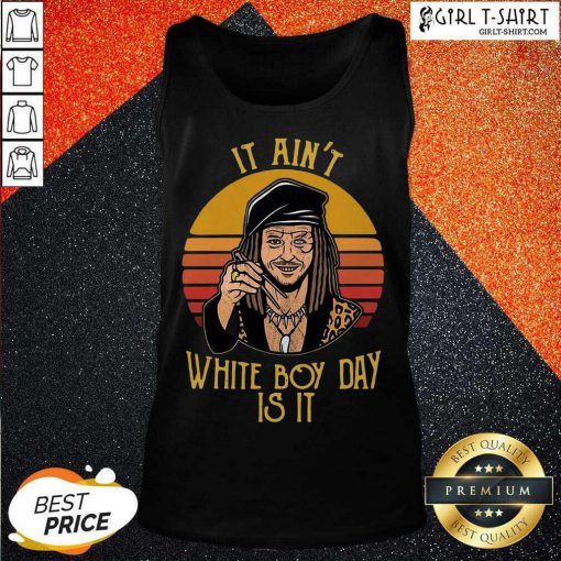 Drexl Spivey It Aint White Boy Day Is It Vintage Tank Top