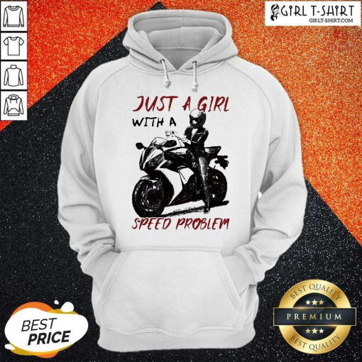 Sportbike Just A Girl With A Speed Problem Hoodie