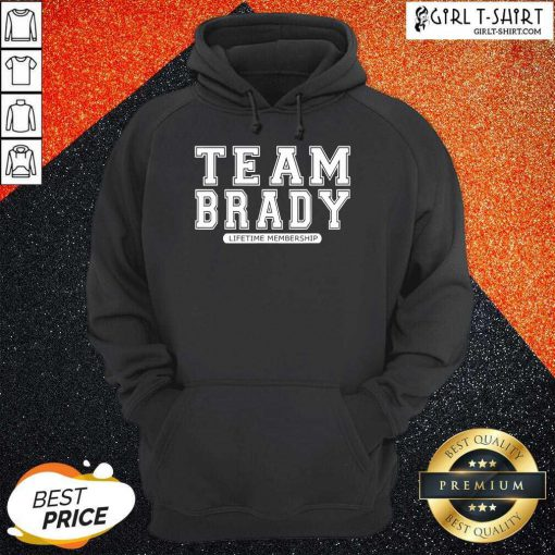 Team Brady Lifetime Membership Tampa Bay Buccaneers Hoodie