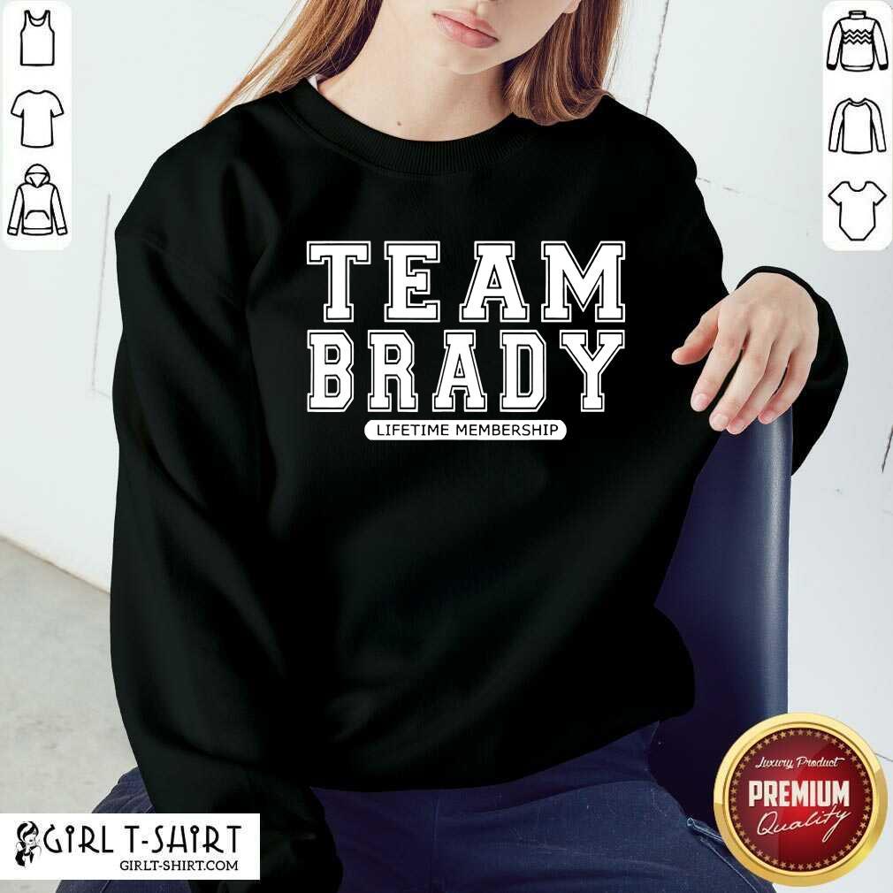 Team Brady Lifetime Membership Tampa Bay Buccaneers Sweatshirt