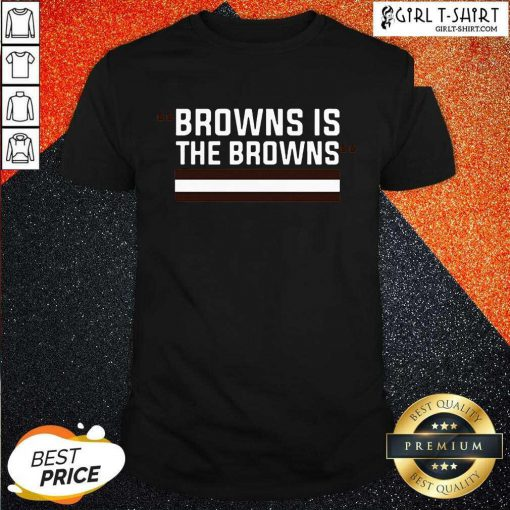 Cleveland Browns Is The Browns Shirt