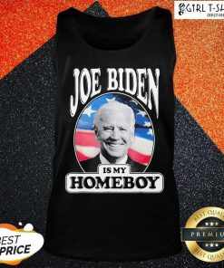 Joe Biden Is My Homeboy Tank Top
