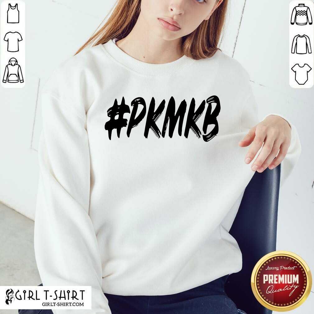 PKMKB Sweatshirt- Design By Girltshirt.com