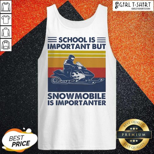 School Is Important But Snowmobile Is Importanter Skiing Vintage Tank Top