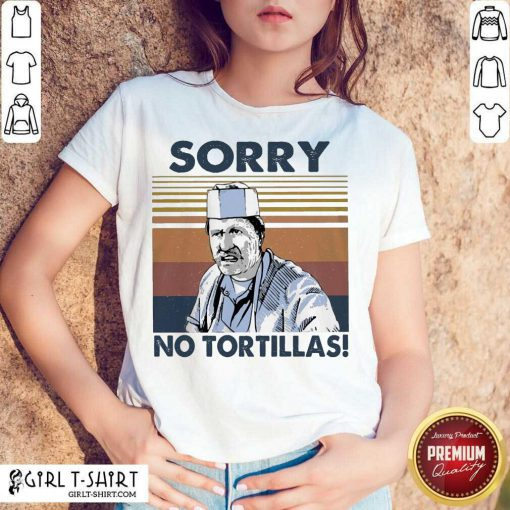 Blood In Blood Sorry No Tortillas Vintage Shirt - Design By Girltshirt.com