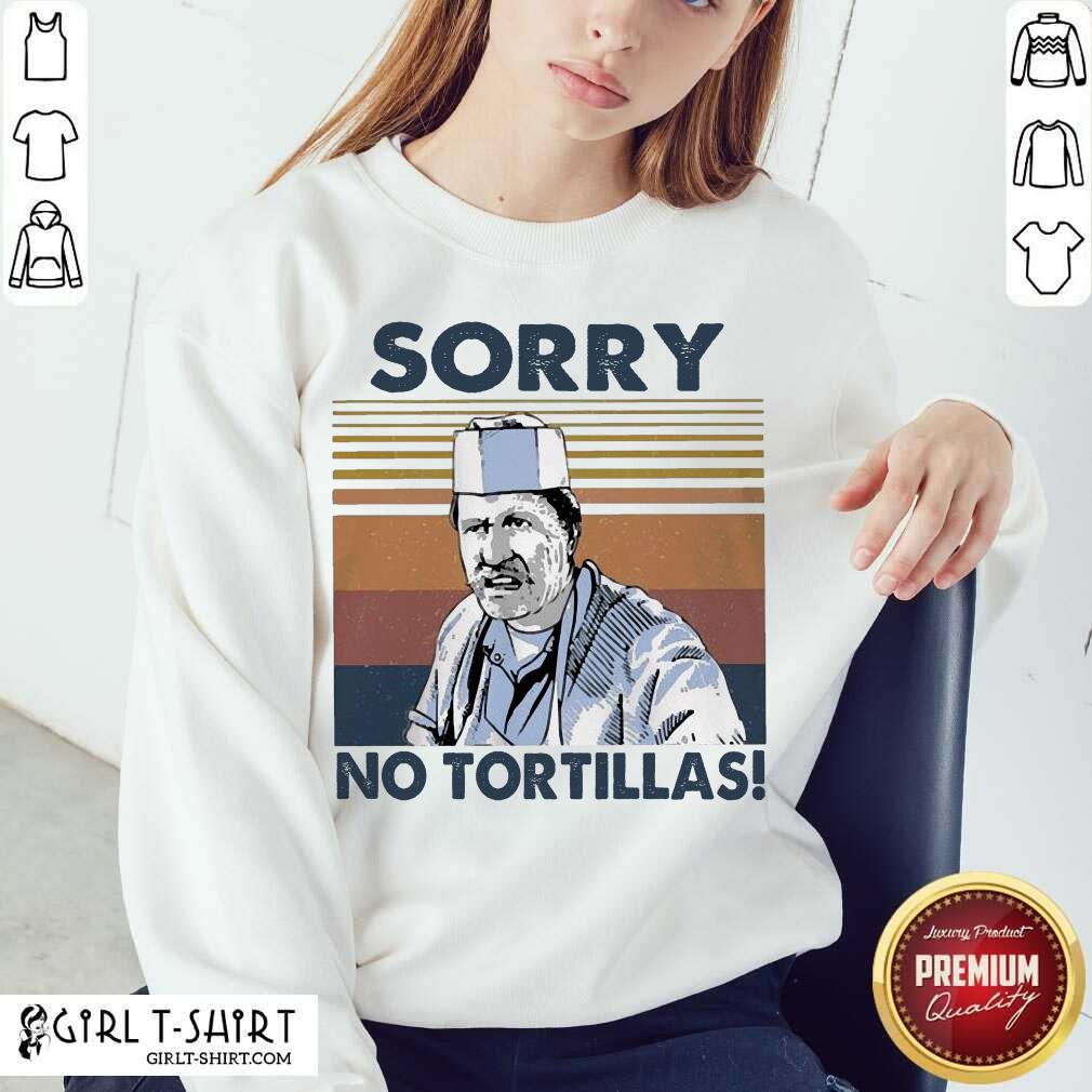 Blood In Blood Sorry No Tortillas Vintage Sweatshirt - Design By Girltshirt.com