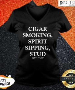 Mens Cigar Smoking Spirit Sipping Stud Funny Cigar Quotes Gift V-neck