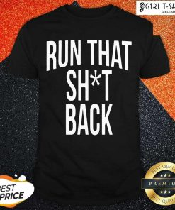 Trampa Run That Shit Back Shirt - Design By Girltshirt.com