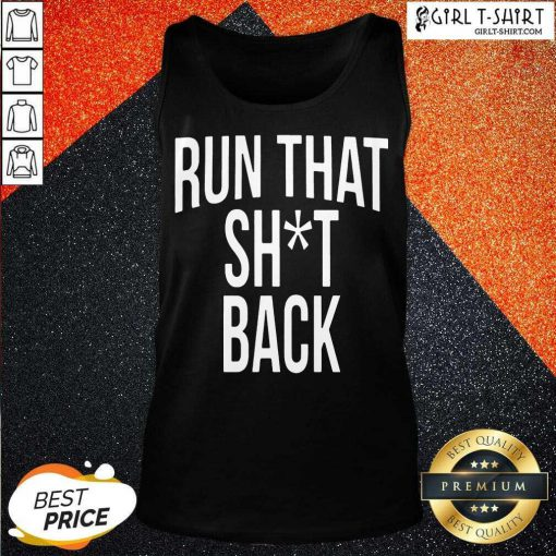 Trampa Run That Shit Back Tank Top- Design By Girltshirt.com