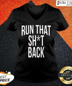 Trampa Run That Shit Back V-neck - Design By Girltshirt.com