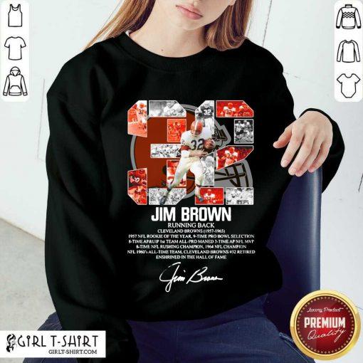 32 Jim Brown Running Back Cleveland Browns 1957 1965 Signature Sweatshirt