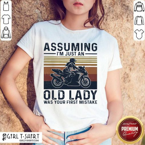 Assuming Im Just An Old Lady Was Your First Mistake Motocycling Vintage Shirt-Design By Girltshirt.com