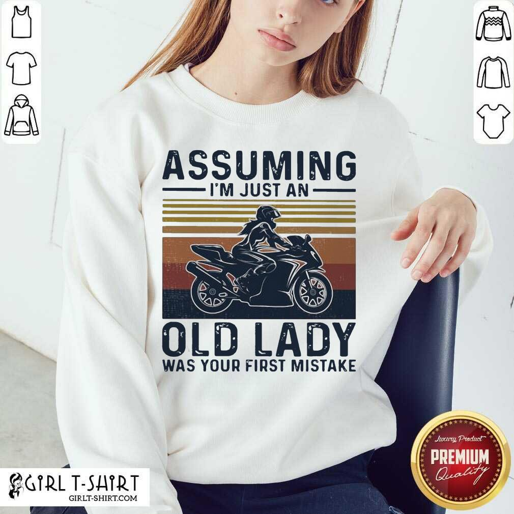 Assuming Im Just An Old Lady Was Your First Mistake Motocycling Vintage Sweatshirt