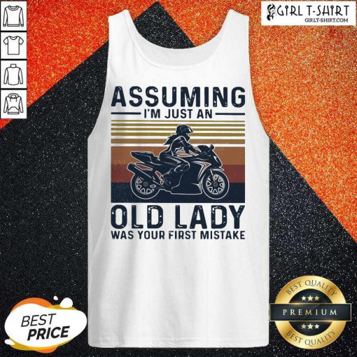 Assuming Im Just An Old Lady Was Your First Mistake Motocycling Vintage Tank Top-Design By Girltshirt.com