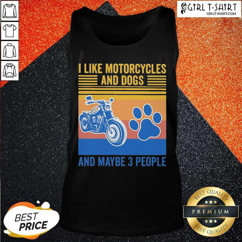 I Like Motorcycles And Dogs And Maybe 3 People Vintage Tank Top
