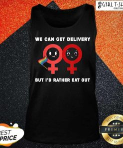 Lesbian Flag Rainbow Pride Eat Fun We Can Get Delivery But Id Rather Eat Out Valentines Day Tank Top - Design By Girltshirt.com