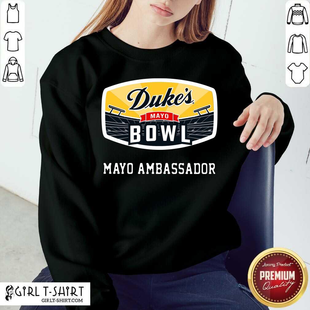 Dukes Mayo Bowl Mayo Ambassador Sweatshirt- Design By Girltshirt.com