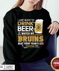 I just Want To Drink Beer And Watch My Boston Bruins Beat Your Teams Ass Quarantined Sweatshirt - Design By Girltshirt.com