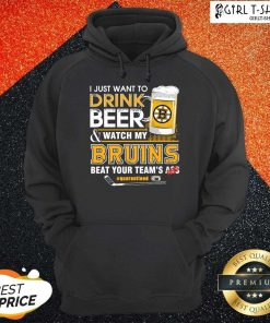 I just Want To Drink Beer And Watch My Boston Bruins Beat Your Teams Ass Quarantined Hoodie- Design By Girltshirt.com