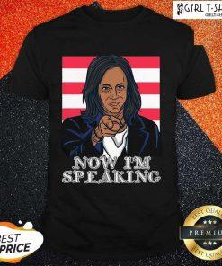 Now Im Speaking Joe Biden Kamal Harris Shirt