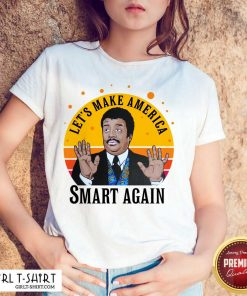 Tyson Lets Make America Smart Again Vintage Shirt - Design By Girltshirt.com