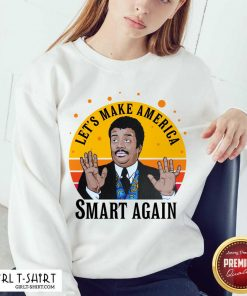 Tyson Lets Make America Smart Again Vintage Sweatshirt- Design By Girltshirt.com