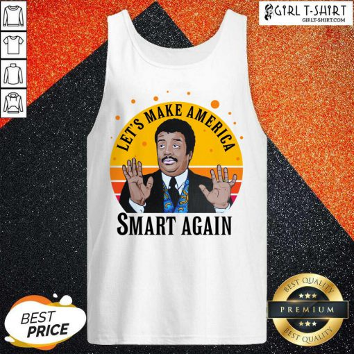 Tyson Lets Make America Smart Again Vintage Tank Top - Design By Girltshirt.com