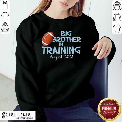 Big Brother In Training August 2021 Sweatshirt