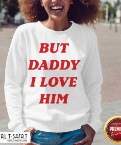 But Daddy I Love Him V-neck - Design By Girltshirt.com